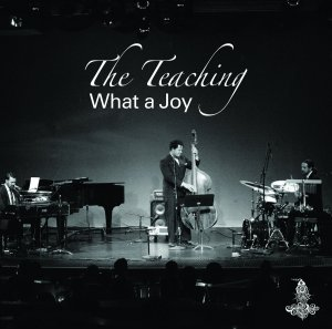 The Teaching - What A Joy