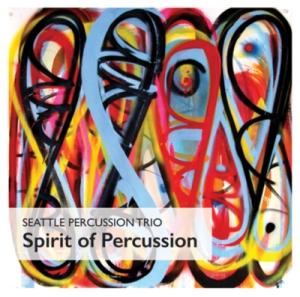 Seattle Percussion Trio - Spirit Of Percussion