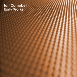 Ian Campbell - Early Works