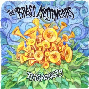 The Brass Messengers - Thigmonasty