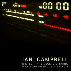 Ian Campbell - No. 69 - Tape Deck Listening